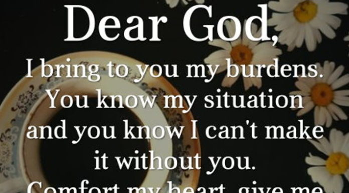 Dear God, I bring to you my burdens. You know my situation and you know I can't make it without you. Comfort my heart, give me strength, and help me carry on. Amen.